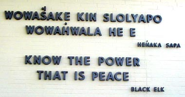 know the power that is peace - black elk, from Little Big Horn visitor center